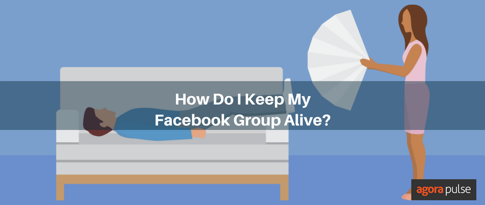How Do I Keep My Facebook Group Alive?