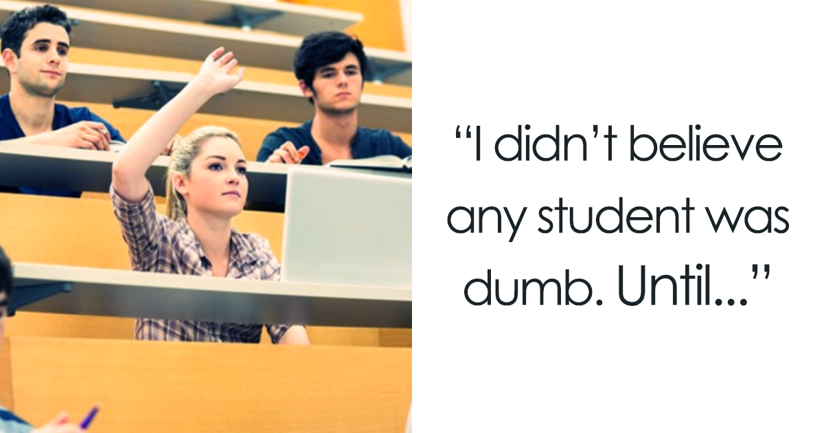 50+ Times Students Did Something So Stupid That Professors Couldn't Resist Sharing It Online