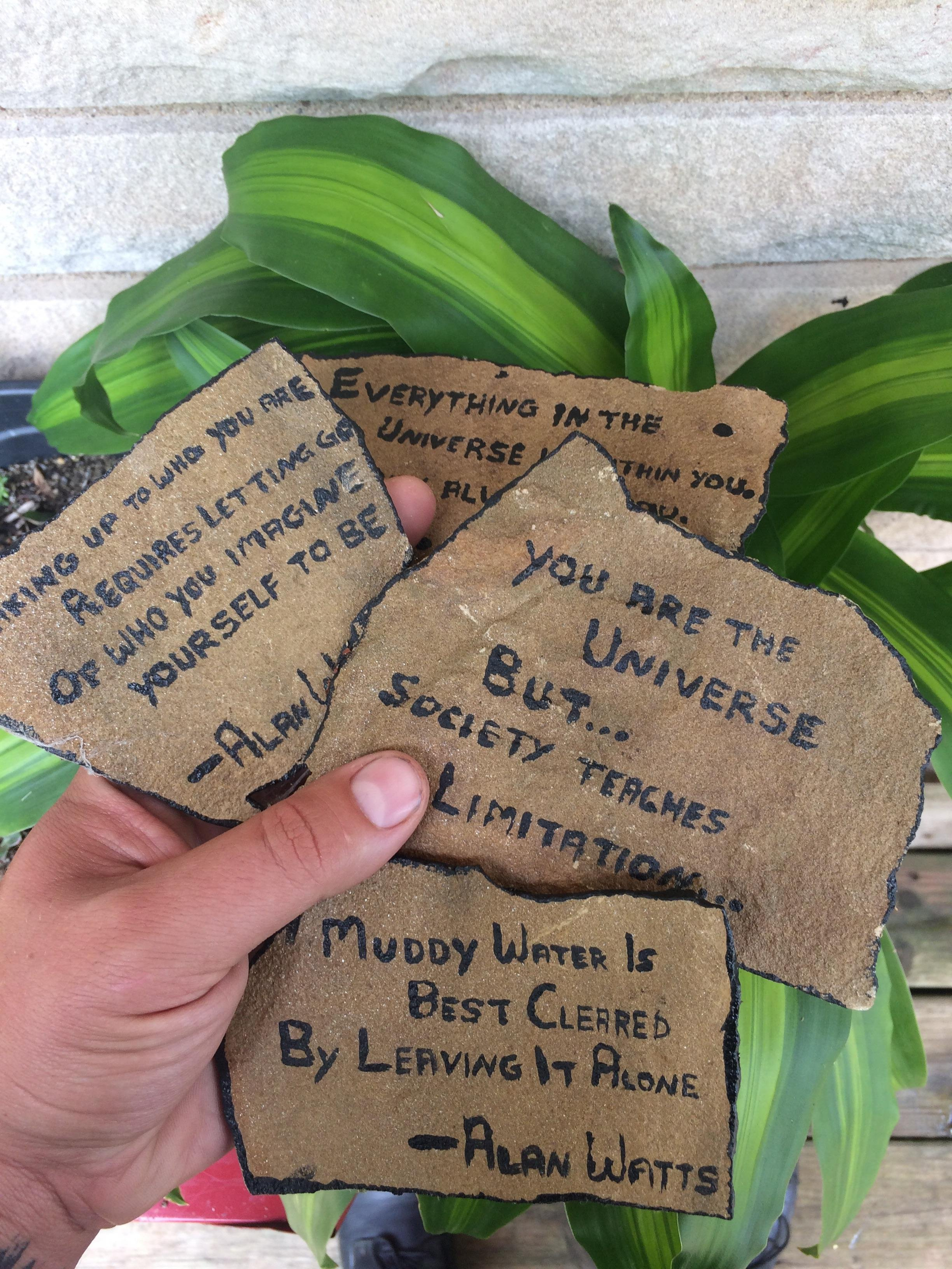 Lots of people paint rocks around here; I paint motivational quote slabs for people to find! Gimme your best motivational quotes for me to paint.