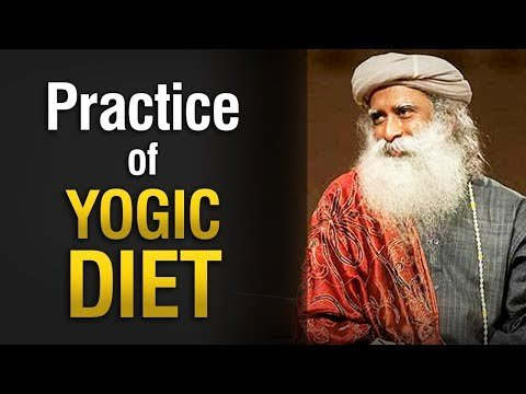 Practicing YOGIC DIET will Change Your Life…