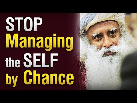 Stop managing your 'self' by chance..