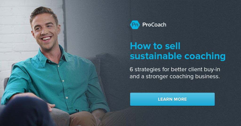 How to sell sustainable coaching in a world of 'overnight abs'. 6 strategies for better client buy-in and a stronger coaching business.