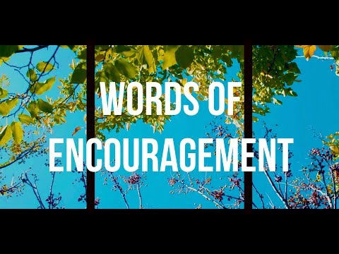 "I made a simple motivating Short Film, ""Words of Encouragement""."