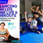 Balancing Mom Life, Home Life and Workouts