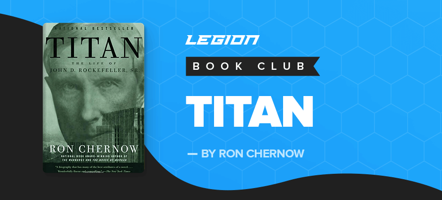 My Top 5 Takeaways from Titan by Ron Chernow