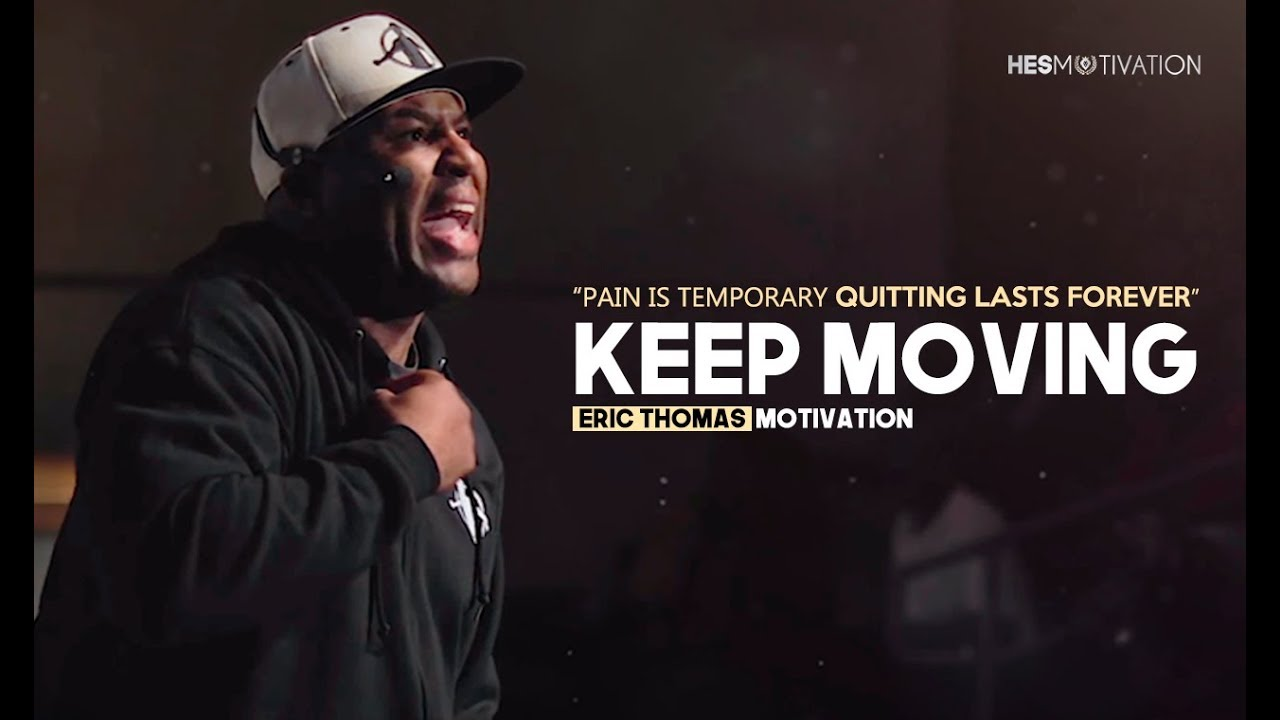 KEEP MOVING FORWARD – Best Motivational Video (ft. Eric Thomas)