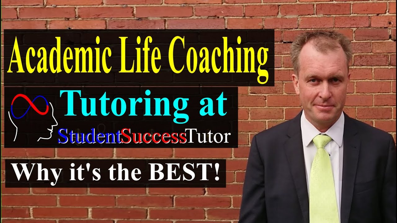 Academic Life Coaching / Tutoring @ Student Success Tutor: Human fundamentals
