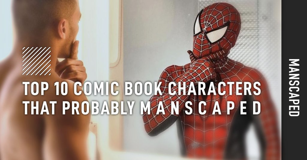 Top 10 Comic Book Characters That Probably Manscaped
