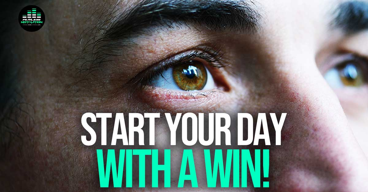 Start Your Day With A Win! Morning Motivation!