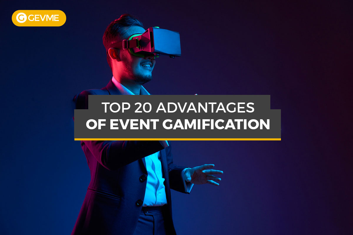 The Top 20 Advantages of Event Gamification