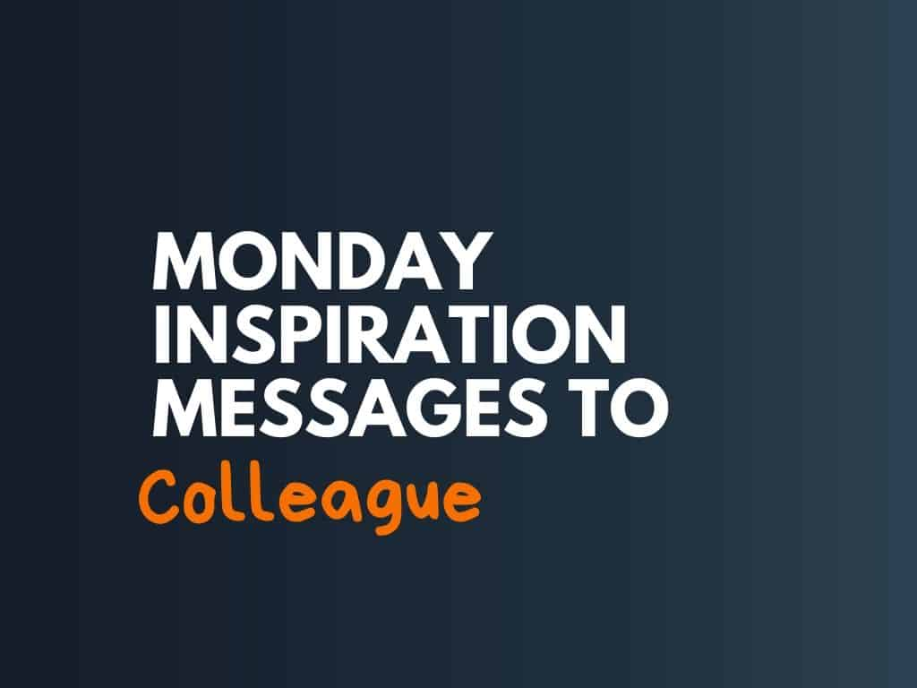 42+ Best Monday Motivations Messages to the Colleague