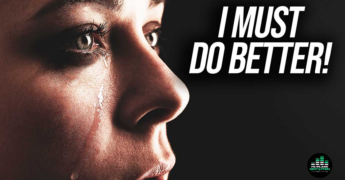 I Have Not Been Good Enough (I MUST DO BETTER Motivational Video)