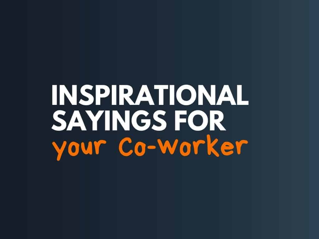 79+ Best Inspirational Sayings for Co-workers