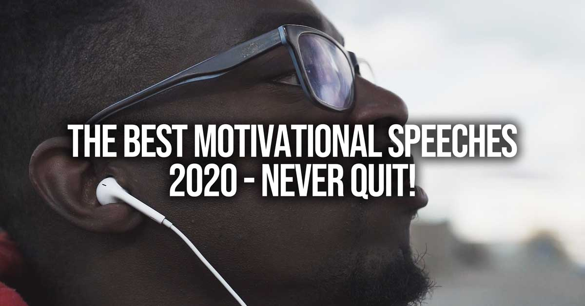 The Best Motivational Speeches 2020 Compilation – NEVER QUIT!