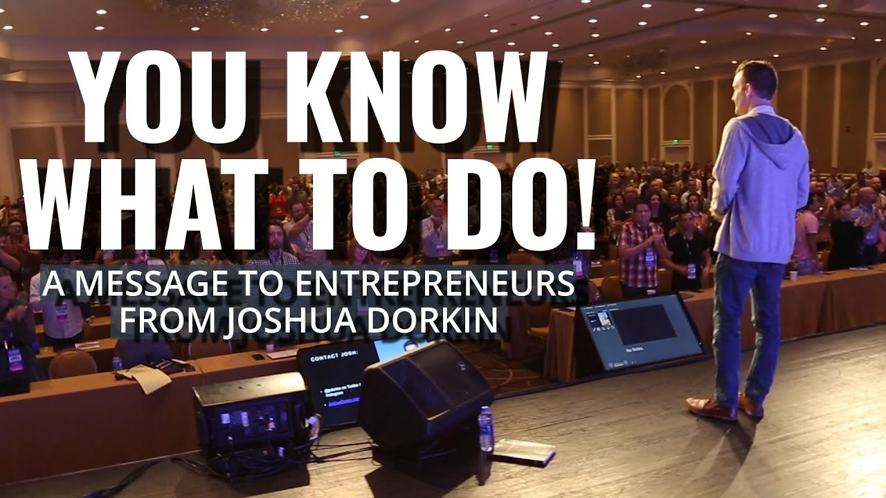 You Know What To Do   A Motivational Message To Entrepreneurs by Joshua Dorkin