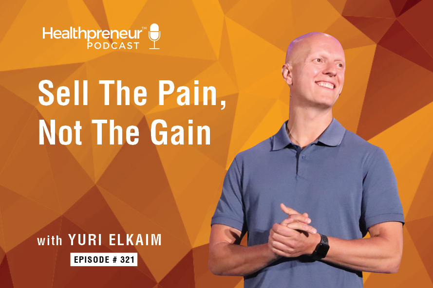 Sell The Pain, Not The Gain [Episode 321]