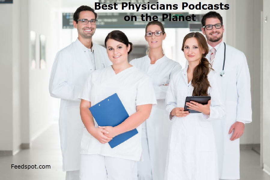 Top 20 Physicians Podcasts You Must Follow in 2020