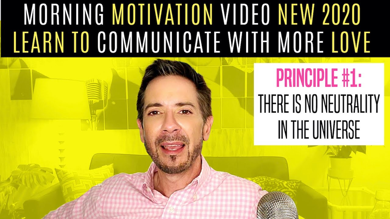 Morning motivation video: new 2020 for more mindful, loving communication in relationships