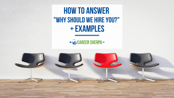 """How To Answer """"Why Should We Hire You?"""" + Examples"""