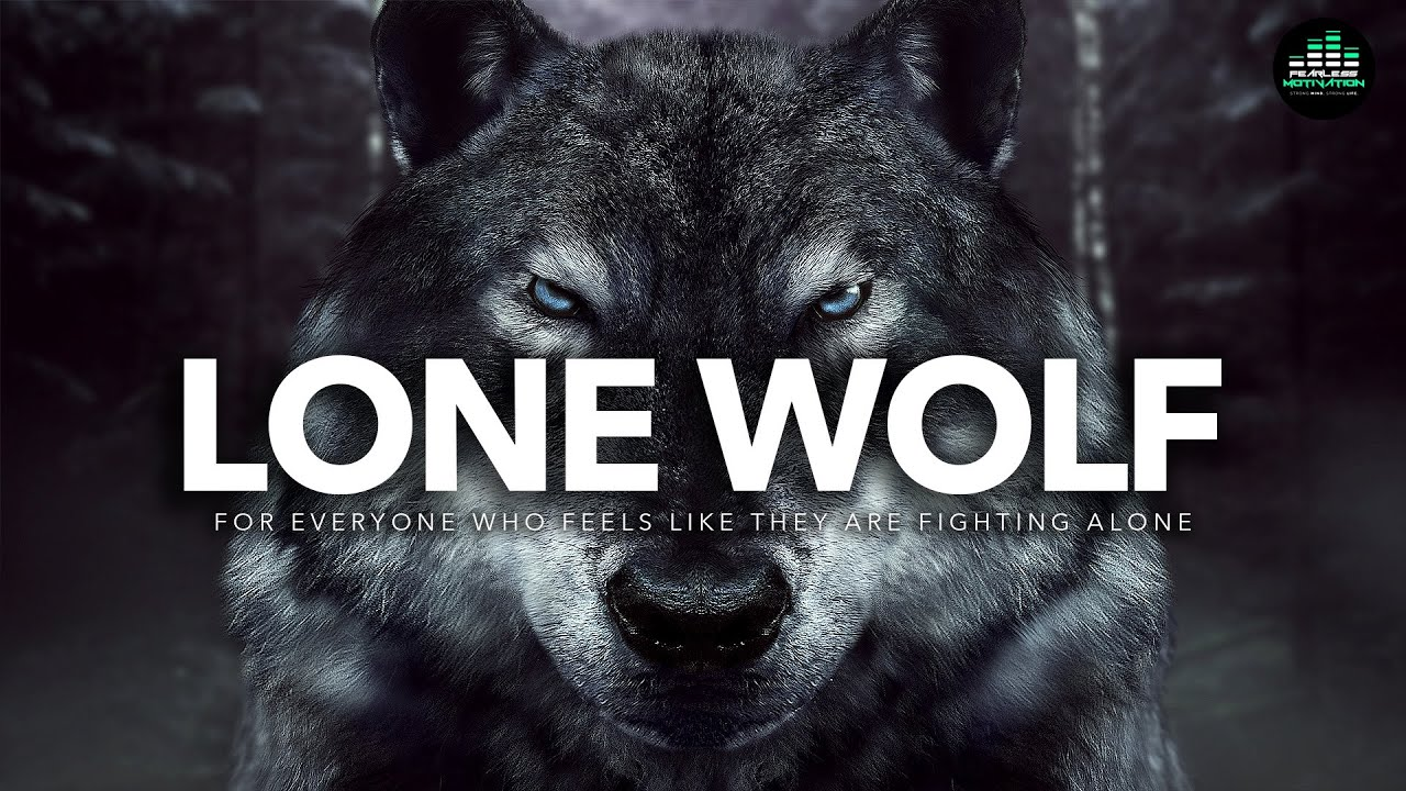 If You Feel Alone: WATCH THIS (Lone Wolf – The Original Motivational Audios)